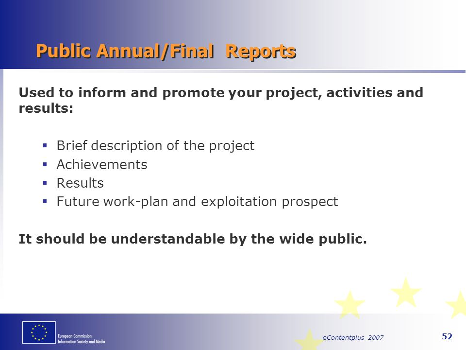 eContentplus 2007 52 Public Annual/Final Reports Used to inform and promote your project, activities and results:  Brief description of the project 