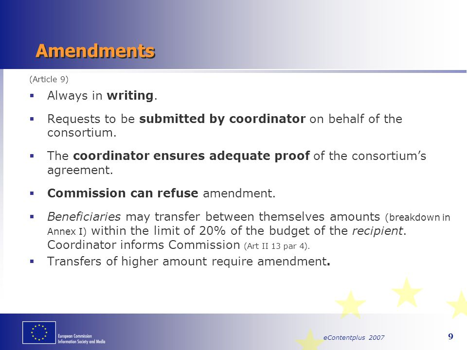 eContentplus 2007 20 Intellectual property (Art II.10)  Knowledge resulting from the project shall be the property of the beneficiaries carrying out the work leading to that knowledge.