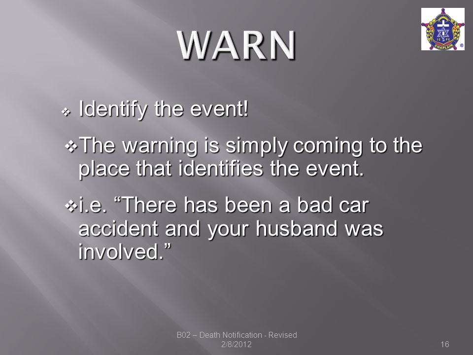  Identify the event.  The warning is simply coming to the place that identifies the event.