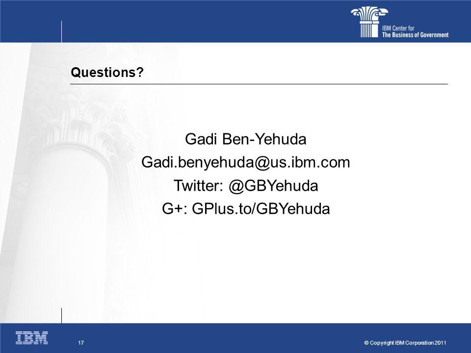 © Copyright IBM Corporation 2011 17 Questions.
