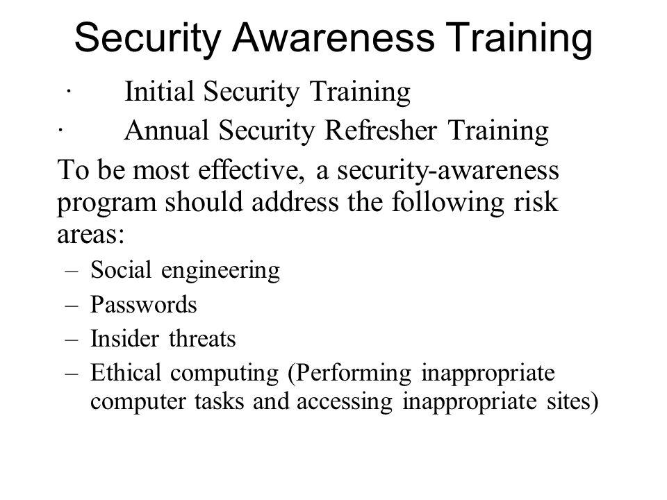 Security Awareness Training · Initial Security Training · Annual Security Refresher Training To be most effective, a security-awareness program should