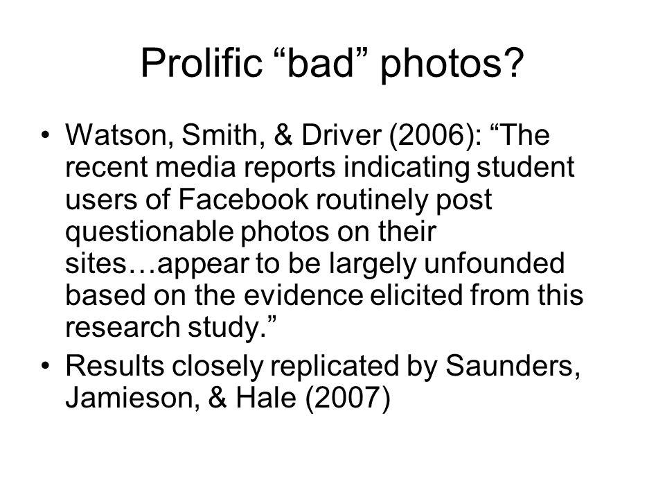 Prolific bad photos.
