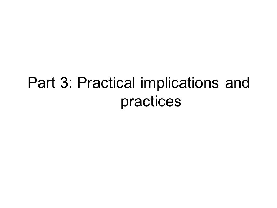 Part 3: Practical implications and practices