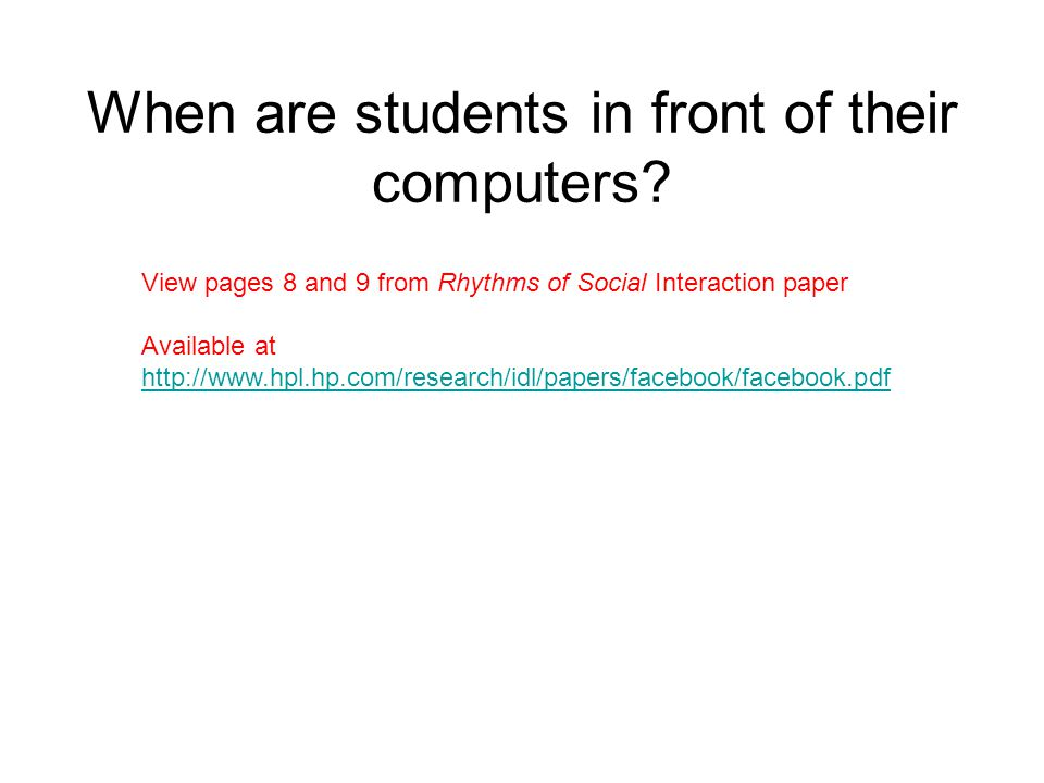 When are students in front of their computers.