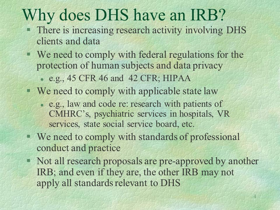 4 Why does DHS have an IRB.