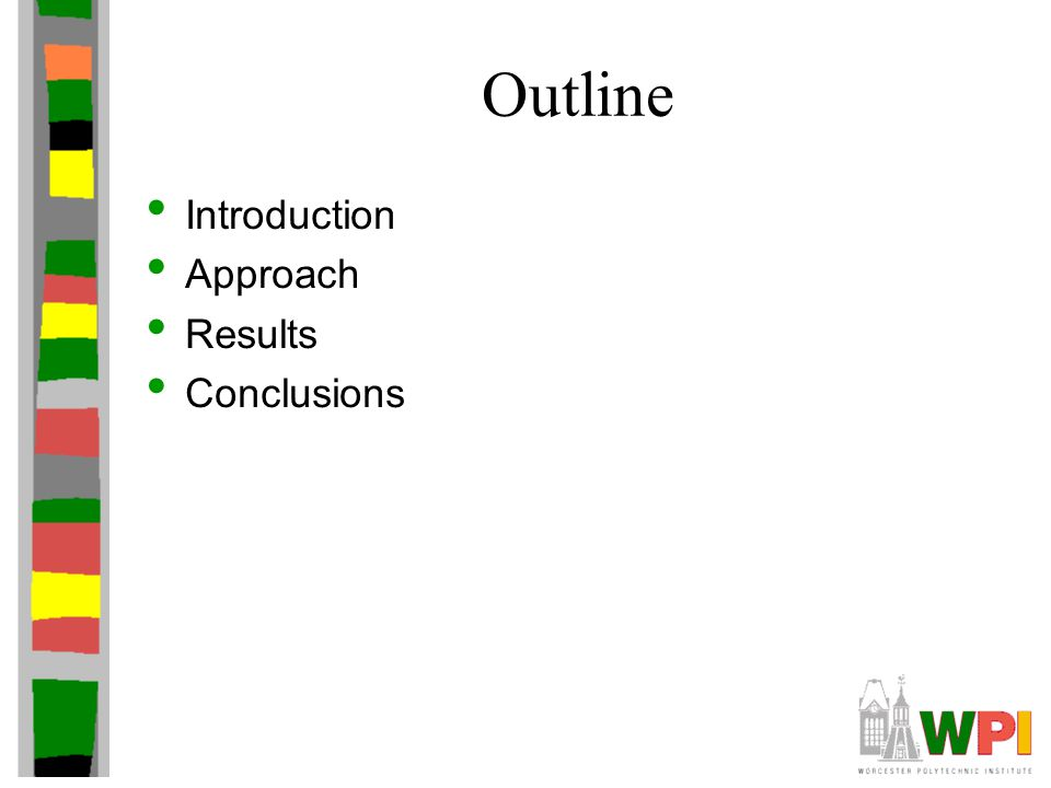 Outline Introduction Approach Results Conclusions