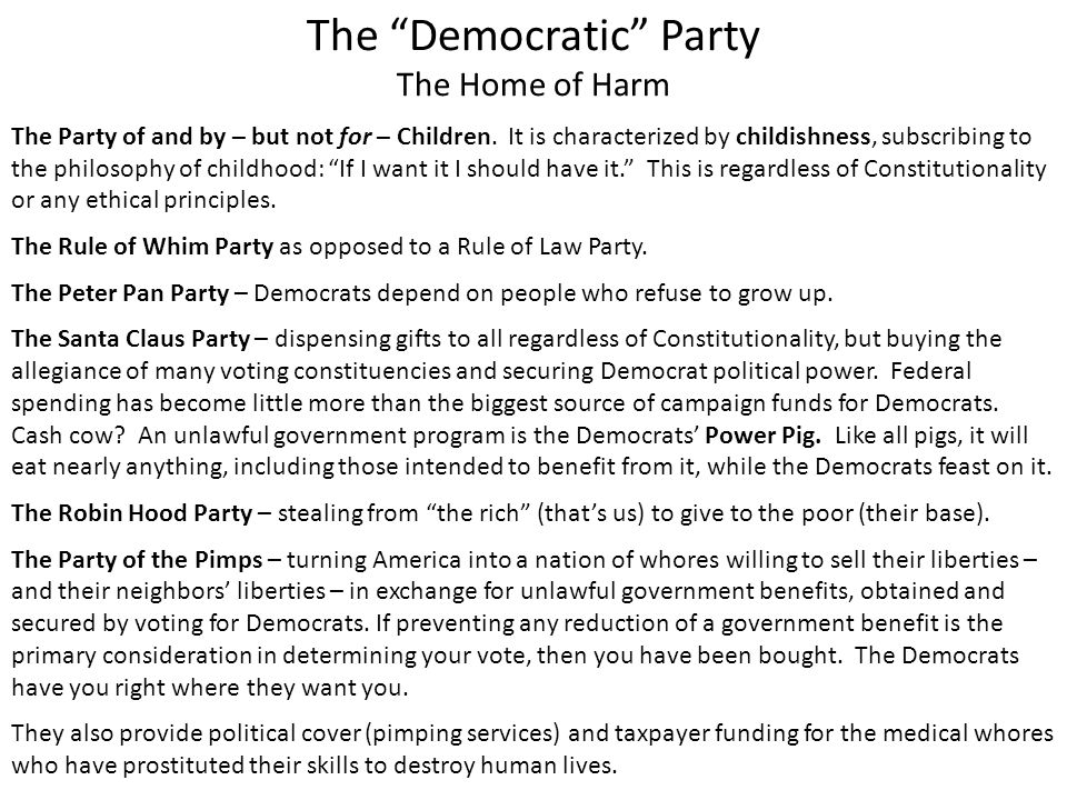 The Democratic Party The Home of Harm The Party of and by – but not for – Children.