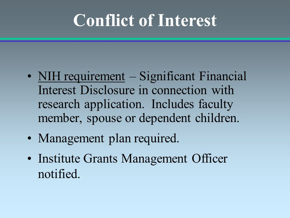 NIH requirement – Significant Financial Interest Disclosure in connection with research application.