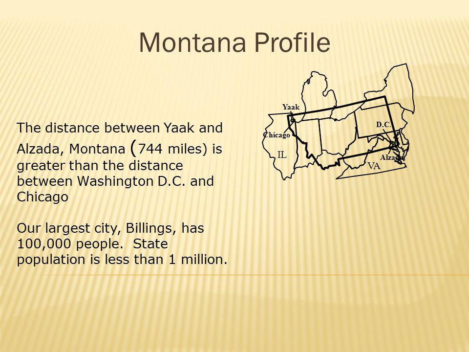 Montana Profile VA IL Yaak Chicago D.C.