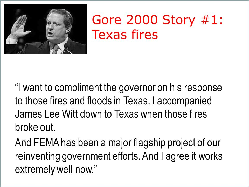 """""""I want to compliment the governor on his response to those fires and floods in Texas. I accompanied James Lee Witt down to Texas when those fires bro"""