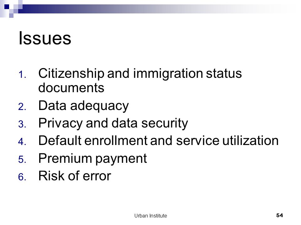 Urban Institute54 Issues 1. Citizenship and immigration status documents 2.