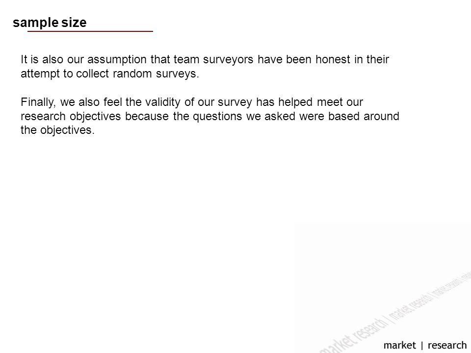 sample size It is also our assumption that team surveyors have been honest in their attempt to collect random surveys.