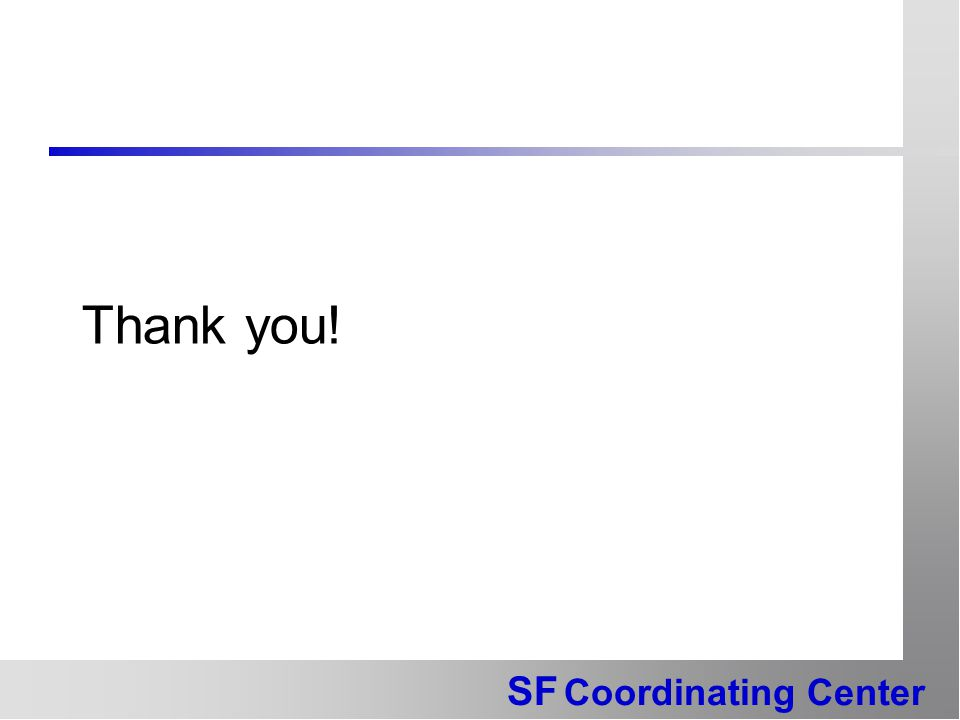 SF Coordinating Center Thank you!