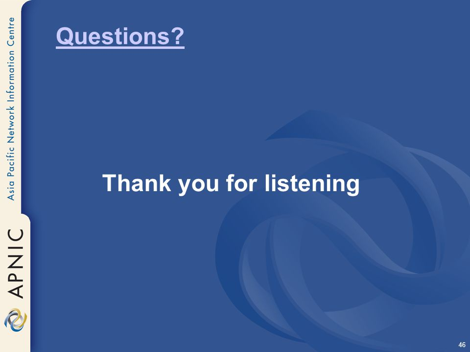 46 Questions Thank you for listening
