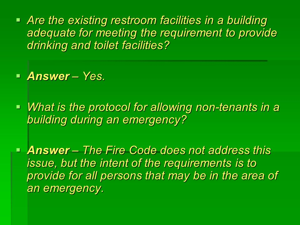 Are the existing restroom facilities in a building adequate for meeting the requirement to provide drinking and toilet facilities.