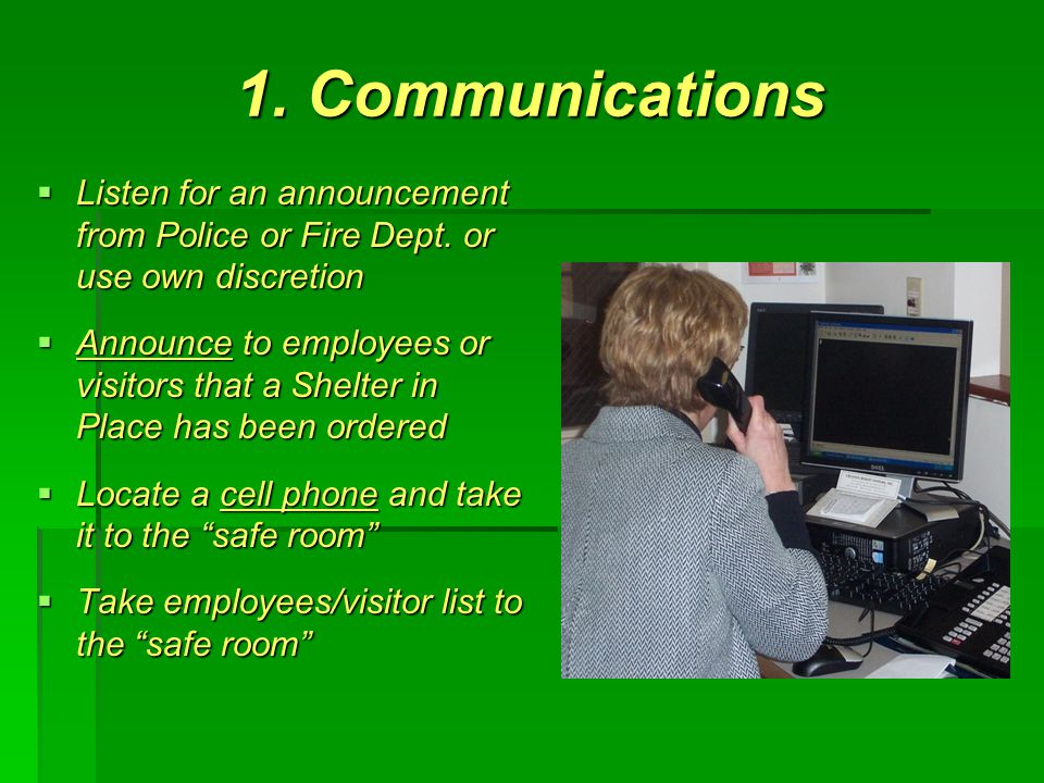 1. Communications  Listen for an announcement from Police or Fire Dept.