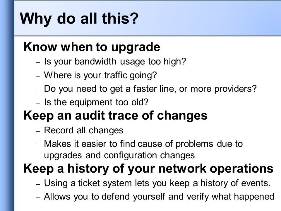Know when to upgrade  Is your bandwidth usage too high.