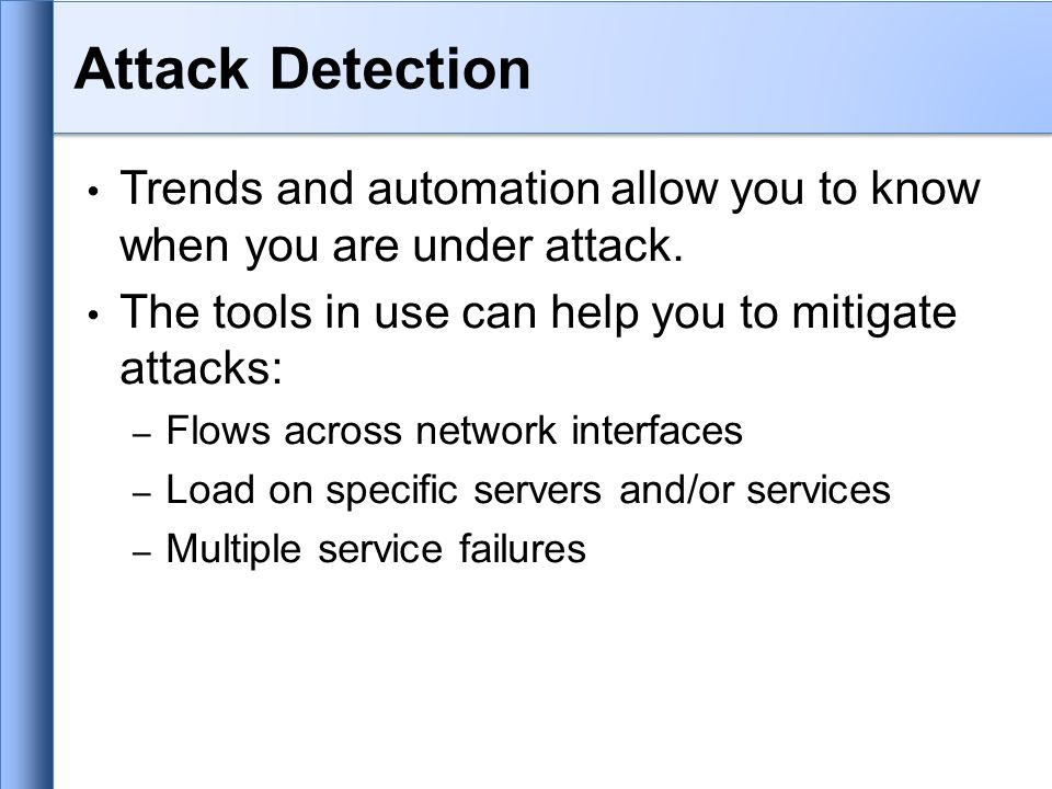 Trends and automation allow you to know when you are under attack.
