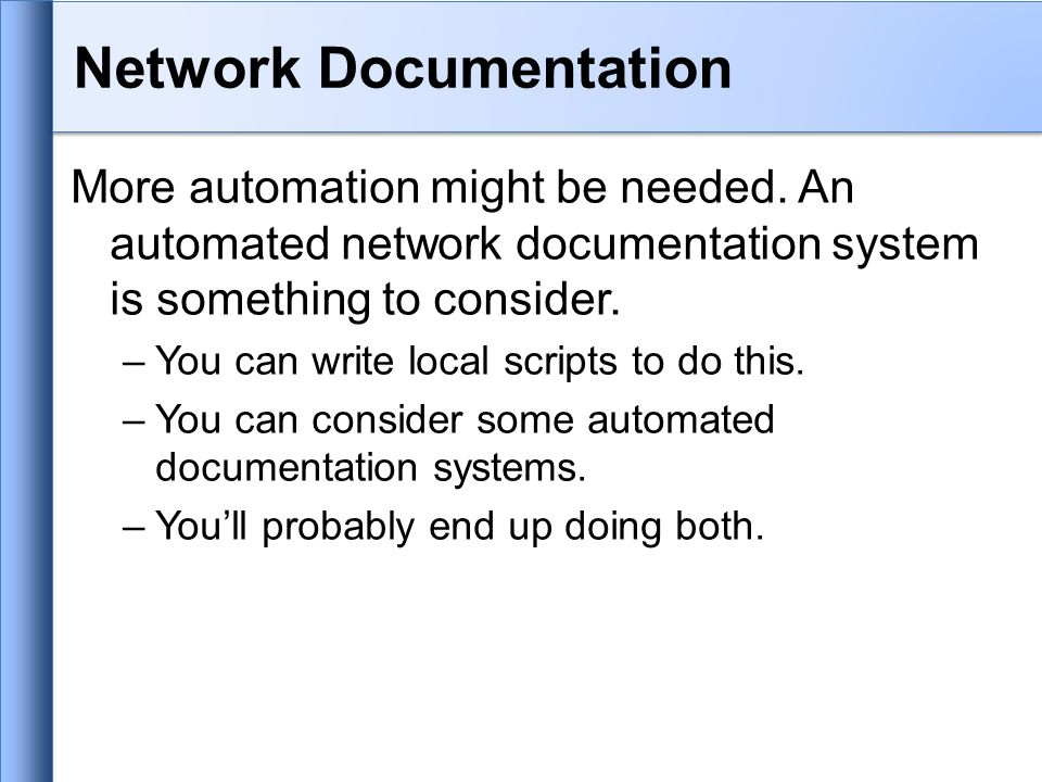 Network Documentation More automation might be needed.