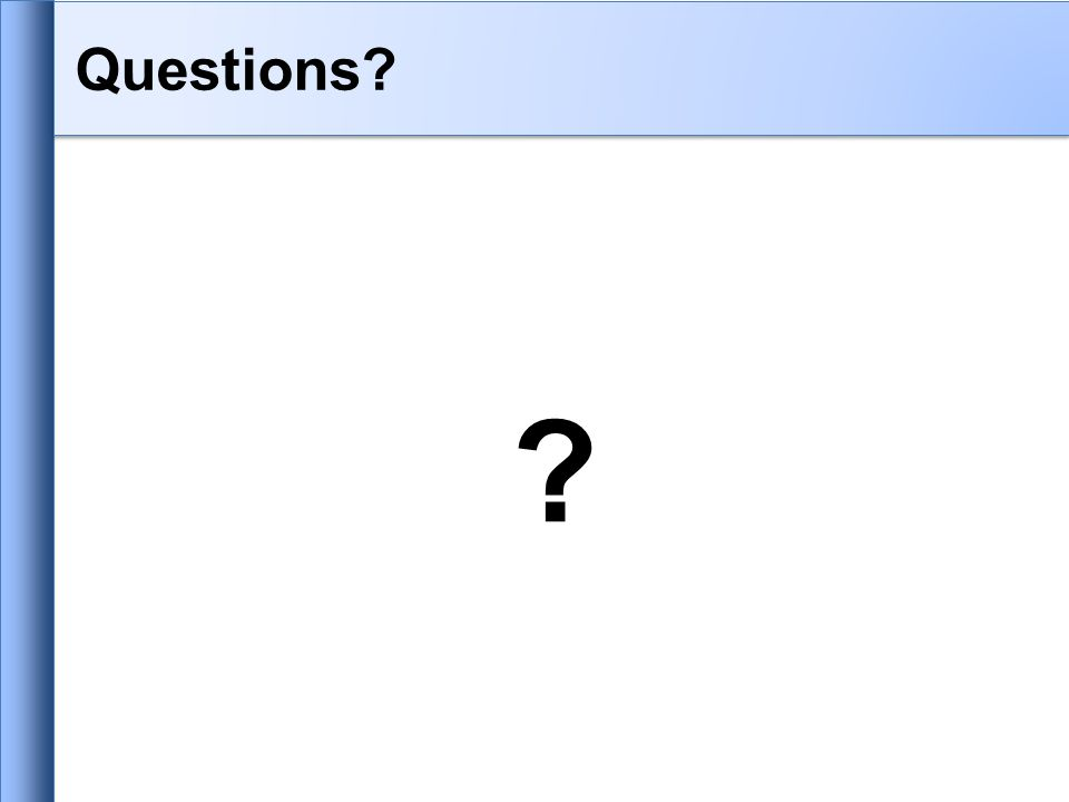 Questions? ?
