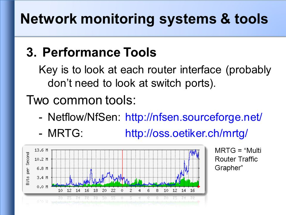 3.Performance Tools Key is to look at each router interface (probably don't need to look at switch ports).