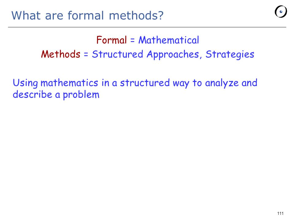 111 What are formal methods.