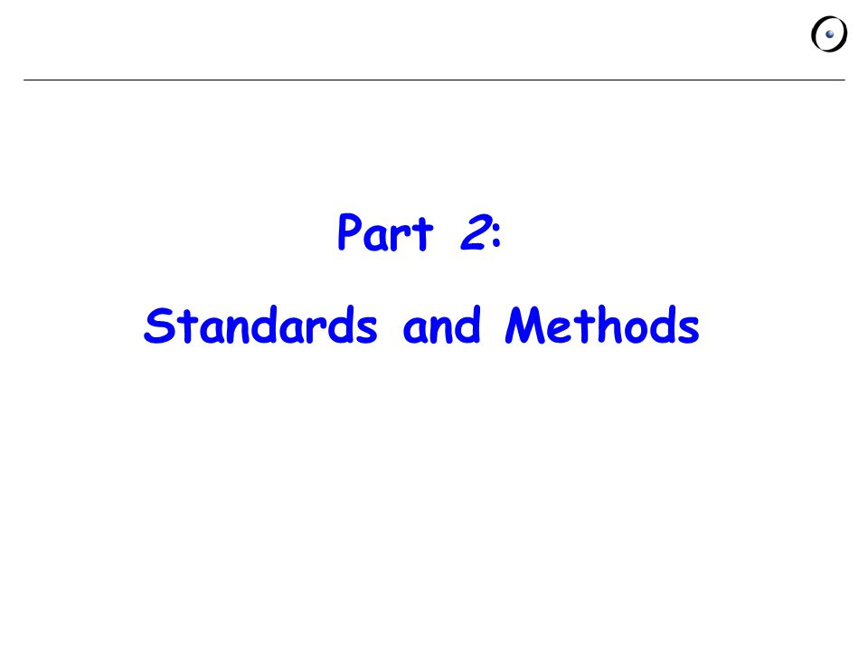 Part 2: Standards and Methods