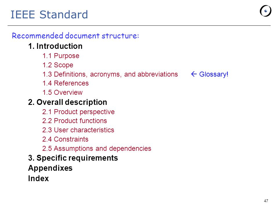 47 IEEE Standard Recommended document structure: 1.
