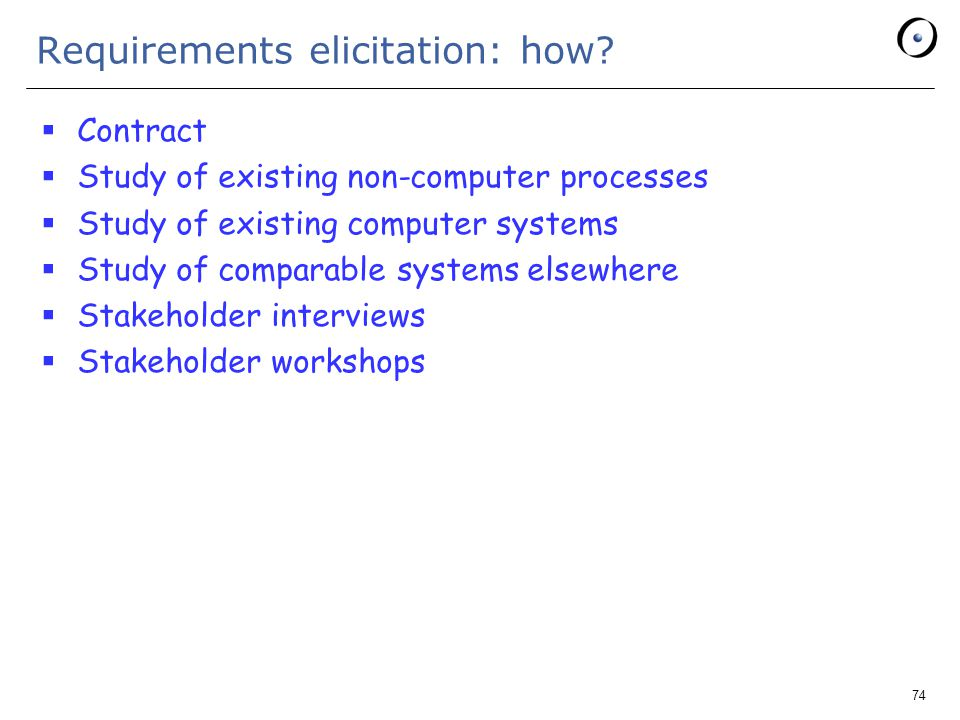 74 Requirements elicitation: how.