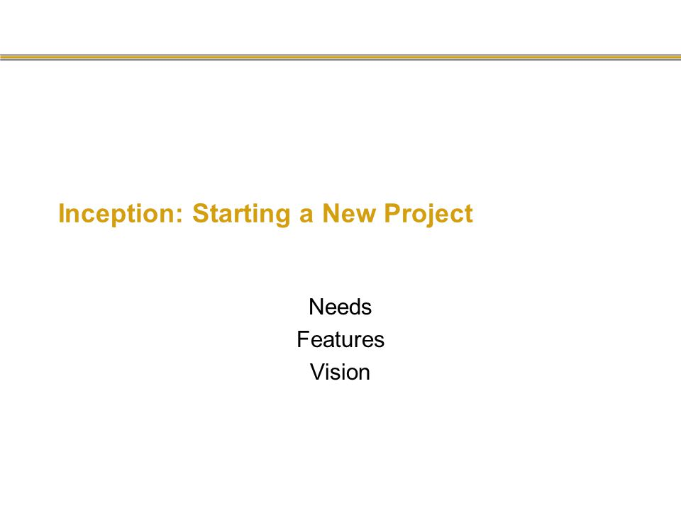 Inception: Starting a New Project Needs Features Vision