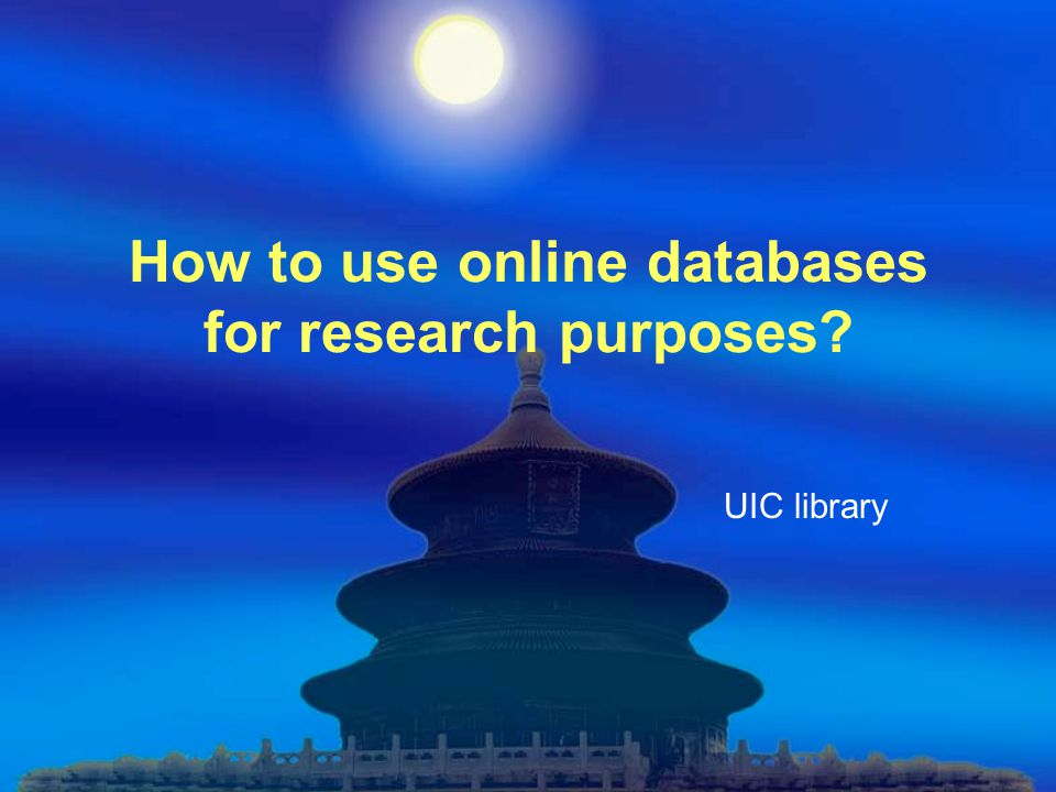 How to use online databases for research purposes? UIC library