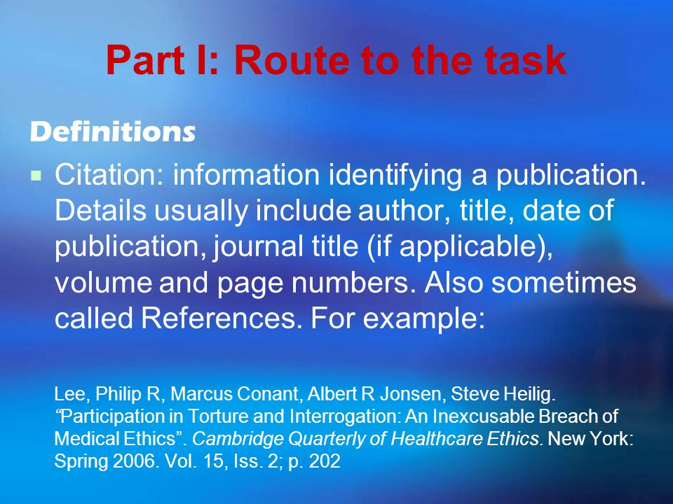 Part I: Route to the task Definitions  Citation: information identifying a publication.
