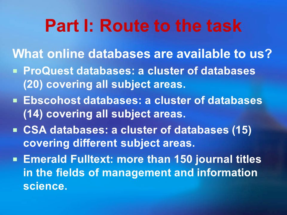 Part I: Route to the task What online databases are available to us.