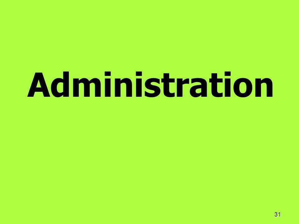 31 Administration