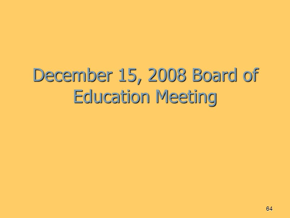 64 December 15, 2008 Board of Education Meeting