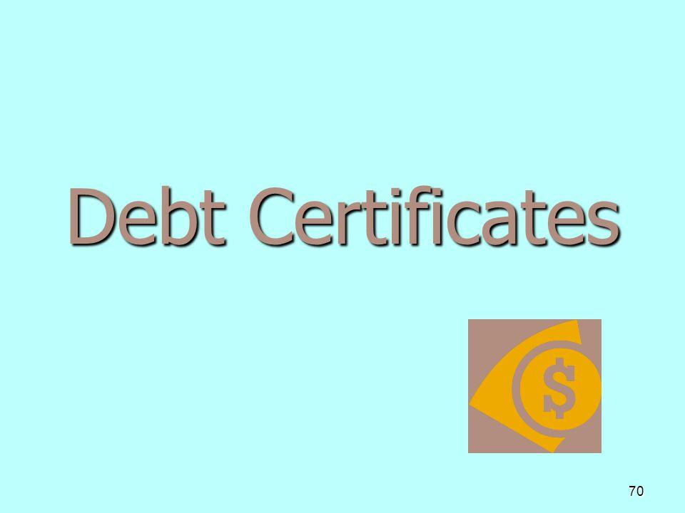 70 Debt Certificates