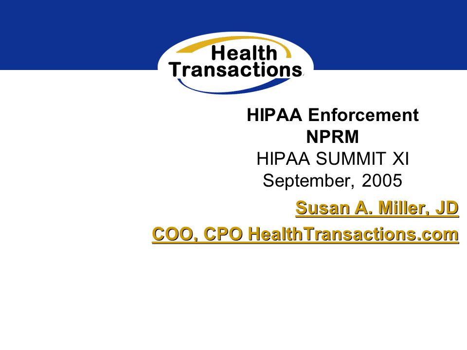 HIPAA Enforcement NPRM HIPAA SUMMIT XI September, 2005 Susan A.