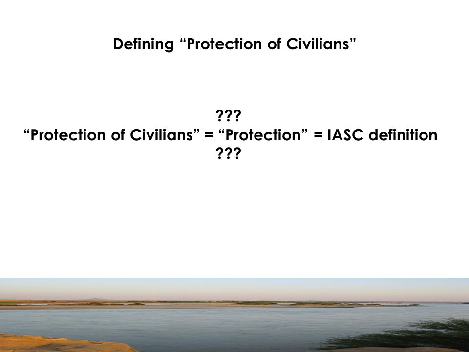Defining Protection of Civilians .