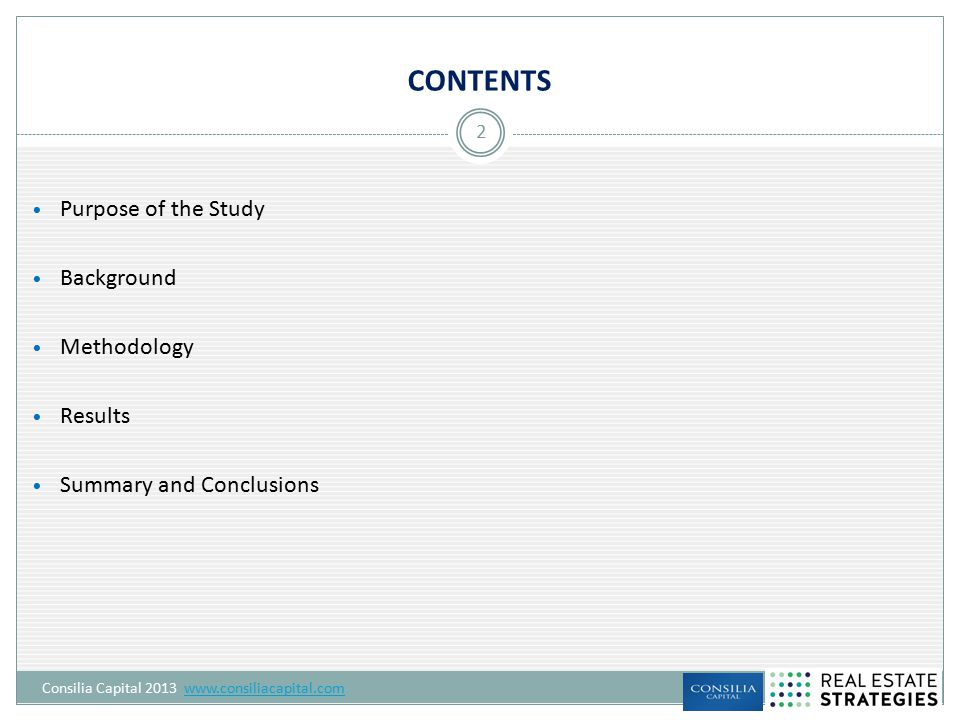 CONTENTS Purpose of the Study Background Methodology Results Summary and Conclusions 2 Consilia Capital 2013 www.consiliacapital.comwww.consiliacapita