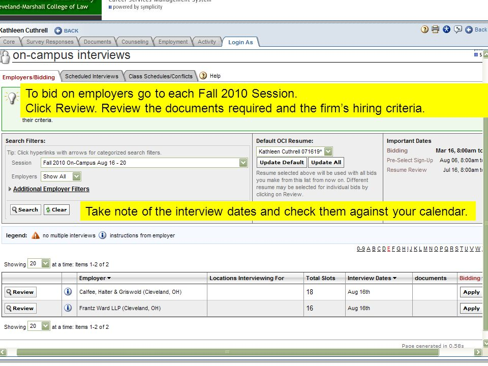 To bid on employers go to each Fall 2010 Session. Click Review.