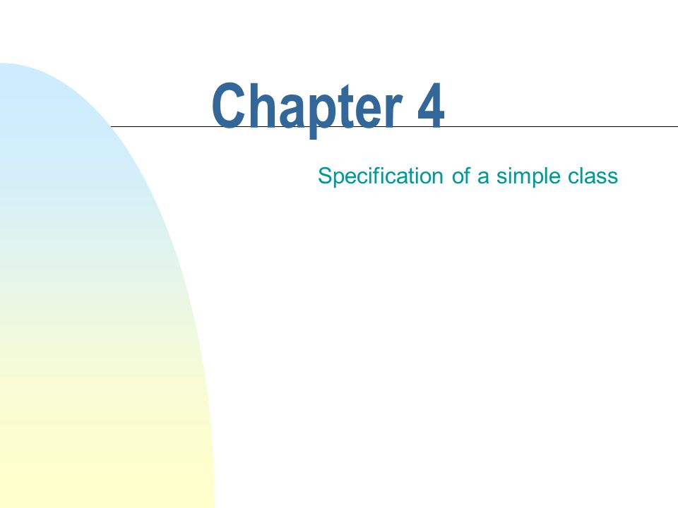 This chapter discusses How to write the specifications for a class.