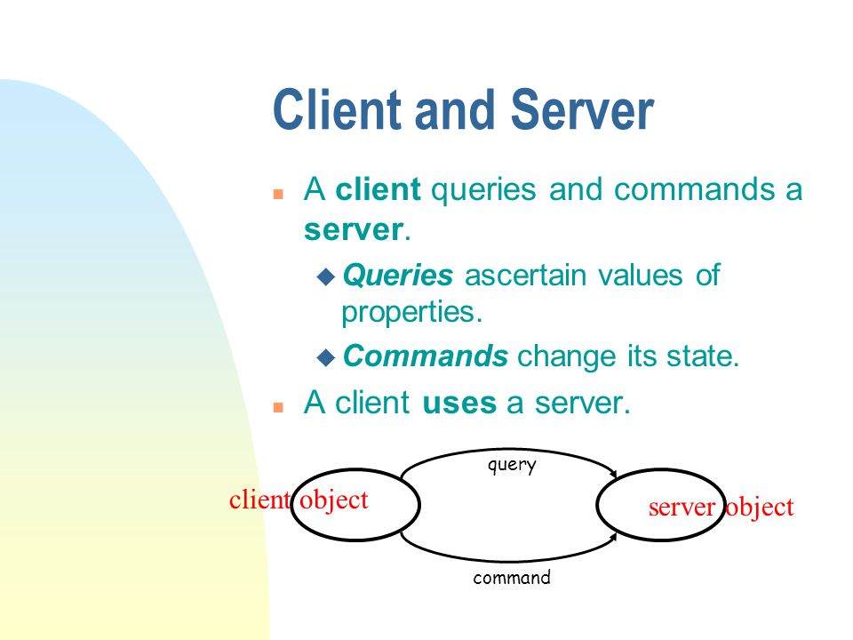 Client and Server (cont.)