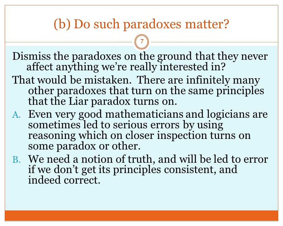 (b) Do such paradoxes matter.