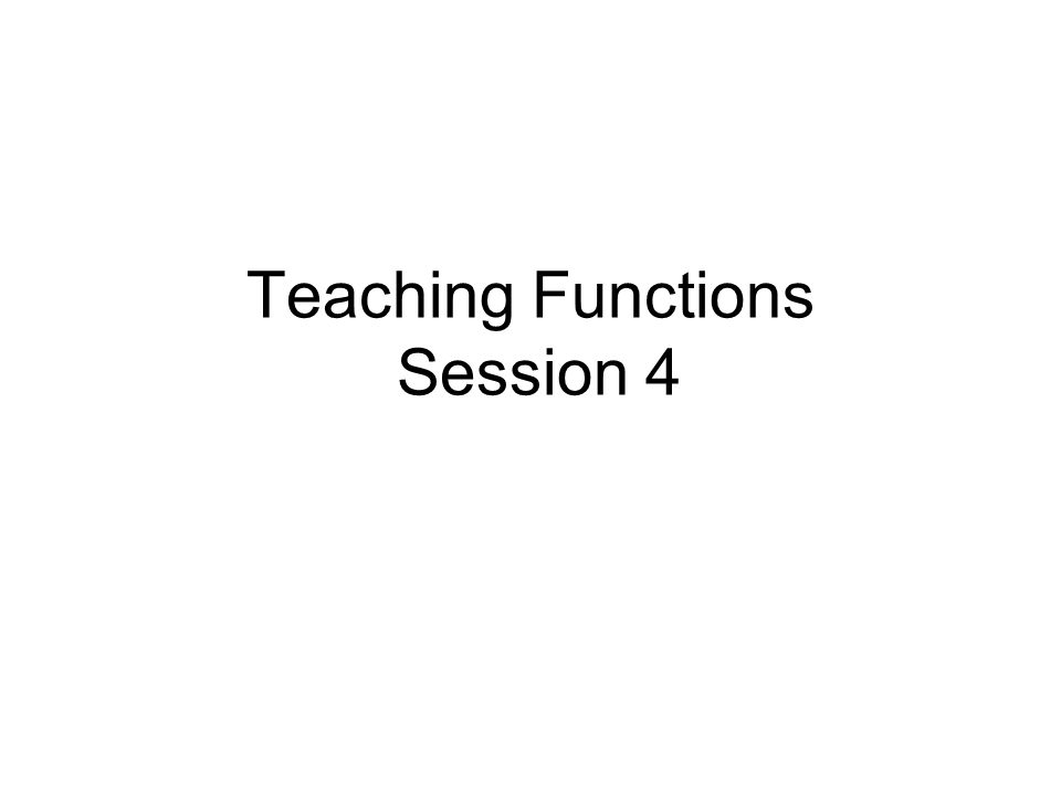 Teaching Functions Session 4 Understanding, knowledge and awareness of language