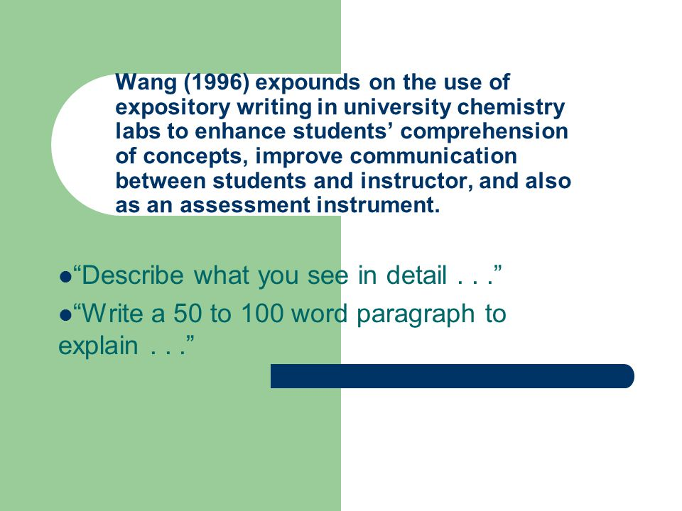 Wang (1996) expounds on the use of expository writing in university chemistry labs to enhance students' comprehension of concepts, improve communicati