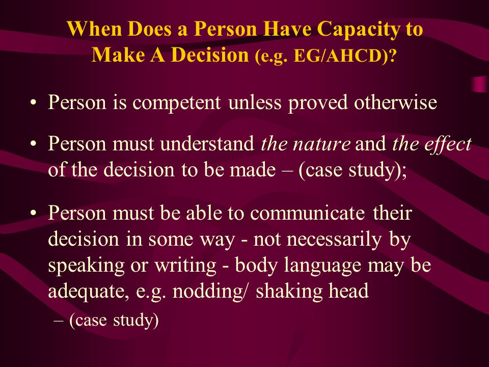 When Does a Person Have Capacity to Make A Decision (e.g.