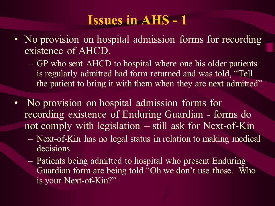 Issues in AHS - 1 No provision on hospital admission forms for recording existence of AHCD.