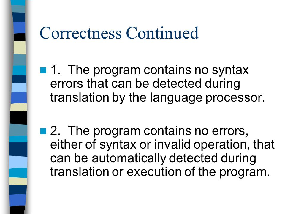 Debug Error Checking Considerations –Assertions do not allow for programs to recover from errors.