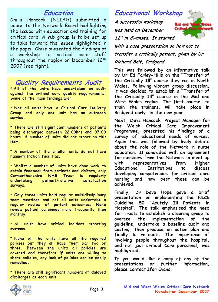 Page 3 Mid and West Wales Critical Care Network Newsletter December 2007 Education Chris Hancock (NLIAH) submitted a paper to the Network Board highli