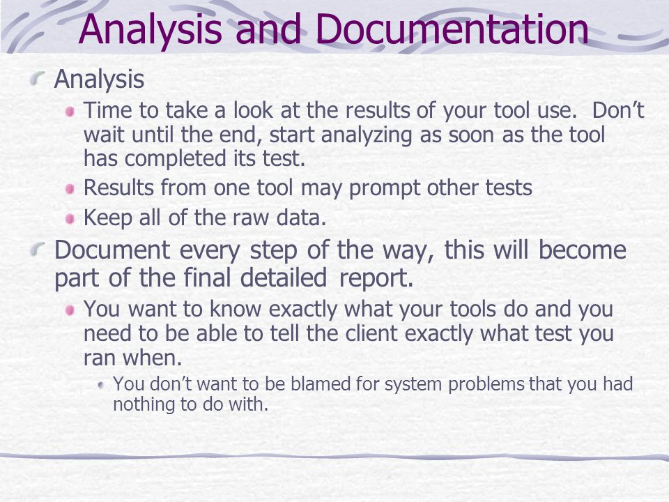 Analysis and Documentation Analysis Time to take a look at the results of your tool use.
